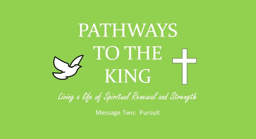 Pathways to the King: Pursuit of God